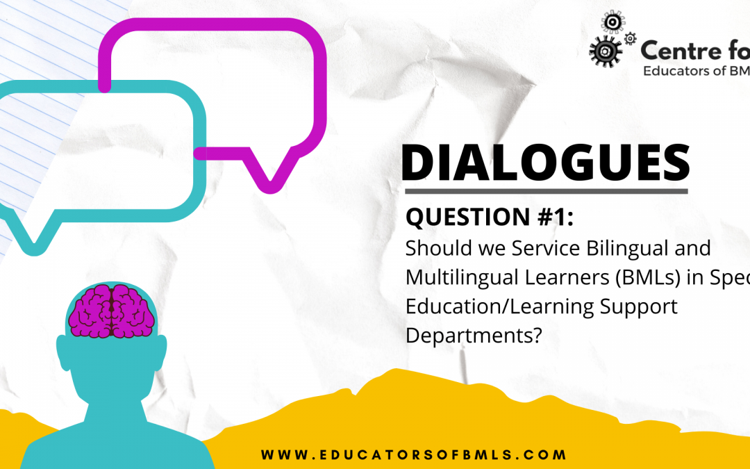 #DIALOGUE 1: Should BMLs be Serviced in Special Education/Learning Support Departments?